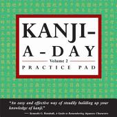 Kanji-A-Day Practice Pad Volume 2: (JLPT Level N3), Volume 2