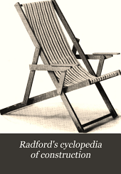 Radford's Cyclopedia of Construction: Carpentry, Building and Architecture, Based on the Practical Experience of a Large Staff of Experts in Actual Construction Work, Volume 11