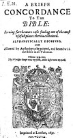 A Briefe Concordance to the Bible     Alphabetically Digested Etc PDF