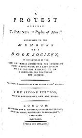 "A Protest against T. Paine's""Rights of Man"": addressed to the members of the Book Society of -, etc. By John Bowles"