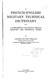 A French-English Military Technical Dictionary: With a Supplement Containing Recent Military and Technical Terms