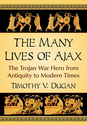 The Many Lives of Ajax