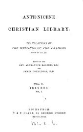 Ante-Nicene Christian Library: Translations of the Writings of the Fathers Down to A.D. 325, Volume 5
