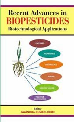 Recent Advances in Biopesticides