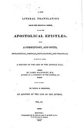 A New Literal Translation from the Original Greek, of All the Apostolical Epistles: With a Commentary and Notes, Philological, Critical, Explanatory, and Practical : to which is Added, a History of the Life of the Apostle Paul, Volume 4