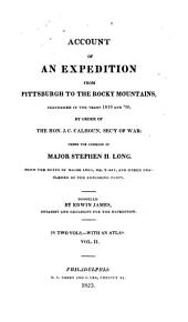 Account Of An Expedition From Pittsburgh To The Rocky Mountains, Performed In The Years 1819 And '20: Volume 2