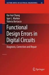 Functional Design Errors in Digital Circuits: Diagnosis Correction and Repair