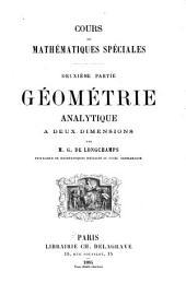 Cours de mathématiques spéciales: Geométrie analytique à deux dimensions. 1884