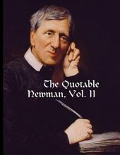 The Quotable Newman: Volume 2