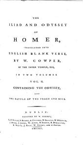The Iliad and Odyssey of Homer: The Odyssey and The battle of the frogs and mice