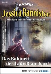 Jessica Bannister - Folge 025: Das Kabinett der Lady Blanchard