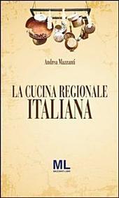 La Cucina Regionale Italiana: Terza Edizione 2014