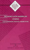Framing Latin American Cinema