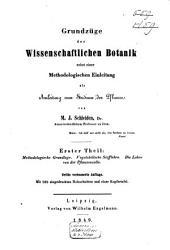 Grundzüge der wissenschaftlichen Botanik: Nebst einer methodologischen Einleitung als Anleitung zum Studium der Pflanze