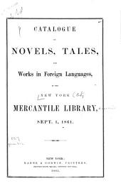Catalogue of novels, tales and works in foreign languages in the New York Mercantile Library, Sept. 1, 1861