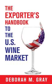 The Exporter's Handbook to the U.S. Wine Market
