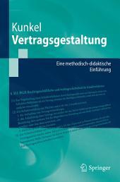 Vertragsgestaltung: Eine methodisch-didaktische Einführung