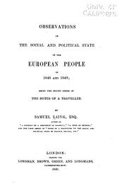 Observations on the Social and Political State of the European People in 1848 and 1849: Being the Second Series of the Notes of a Traveller