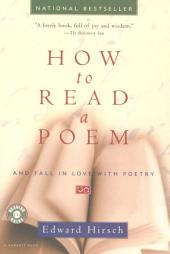 How to Read a Poem: And Fall in Love with Poetry