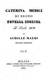 Caterina Medici di Brono. Novella storica del secolo XVII. 2. ed: Volume 2