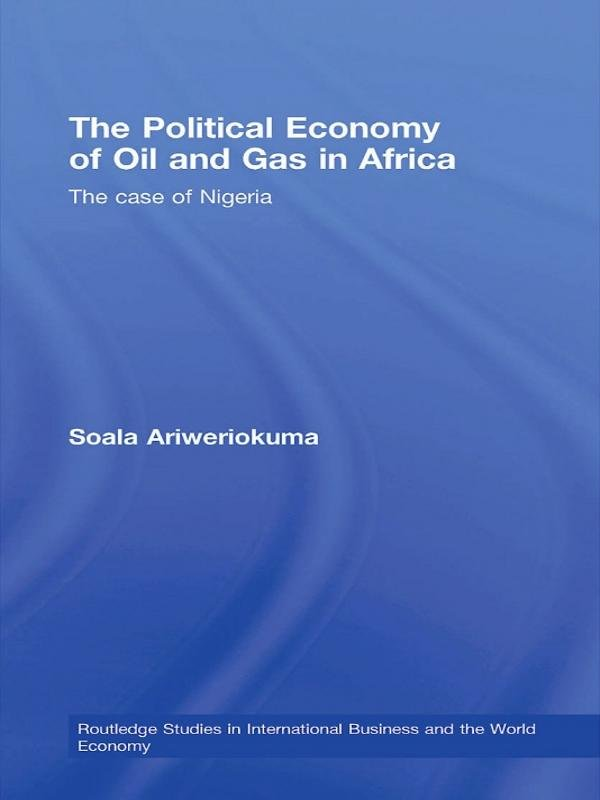 The Political Economy of Oil and Gas in Africa