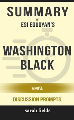Summary  Esi Edugyan s Washington Black  A Novel  Discussion