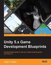 Unity 5 x Game Development Blueprints PDF