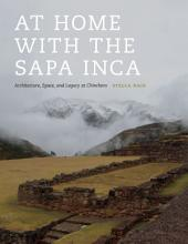 At Home with the Sapa Inca: Architecture, Space, and Legacy at Chinchero