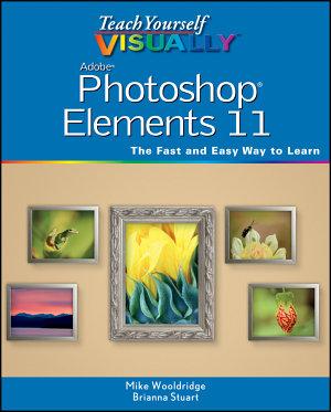 Teach Yourself VISUALLY Photoshop Elements 11 PDF