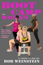 Boot Camp for Women: Hips, Thighs, Butt, Triceps, Abs and More. Strong and Confident