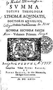 SVMMA TOTIVS THEOLOGIAE S. THOMAE AQVINATIS, DOCTORIS ANGELICI, Ordinis Praedicatorium: SECVNDAE SECVNDAE PARTIS Volumen Primum, Page 2