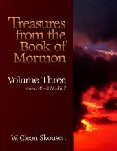 Treasures from the Book of Mormon, Volume Three: Alma 30 to 3 Nephi 7
