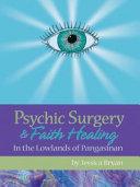 Psychic Surgery & Faith Healing
