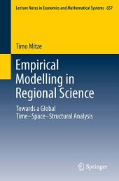 Empirical Modelling in Regional Science: Towards a Global Time‒Space‒Structural Analysis
