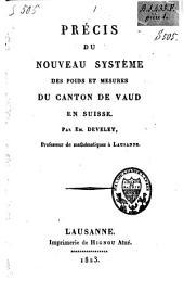 Précis du nouveau système des poids et mesures du Canton de Vaud en Suisse