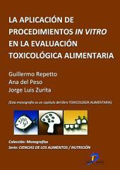 La aplicación de procedimientos In Vitro en la evaluación toxicológica alimentaria: Toxicología alimentaria