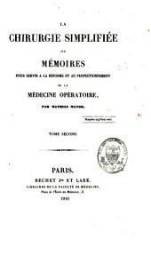 La chirurgie simplifiée ou mémoires pour servir à la réforme et au perfectionnement de la médecine opératoire: Volume2