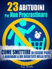 23 Abitudini Per Non Procrastinare