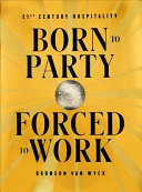 Born to Party  Forced to Work