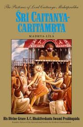 Sri Caitanya-caritamrta, Madhya-lila: The Pastimes of Lord Caitanya Mahaprabhu