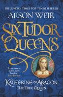 Six Tudor Queens