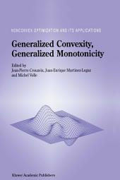 Generalized Convexity, Generalized Monotonicity: Recent Results: Recent Results