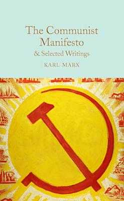 The Communist Manifesto   Selected Writings