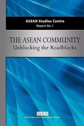 The ASEAN Community: Unblocking the Roadblocks