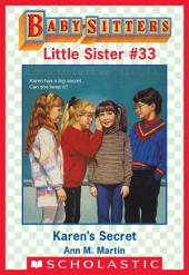 Karen's Secret (Baby-Sitters Little Sister #33)
