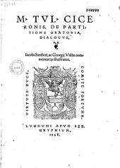 M. Tul. Ciceronis, de partitione oratoria, dialogus, Iacobi Strebaei, ac Georgij Vallae commentarijs illustratus