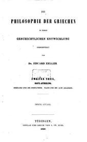 Die Philosophie der Griechen in ihrer geschichtlichen Entwicklung: Sokrates und die Sokratiker. Plato und die alte Akademie, Band 2,Ausgabe 1