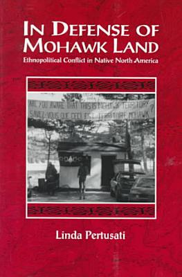 In Defense of Mohawk Land