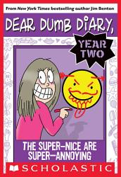 Dear Dumb Diary Year Two  2  The Super Nice Are Super Annoying PDF