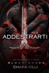 Per Addestrarti (Blood Bonds #4)